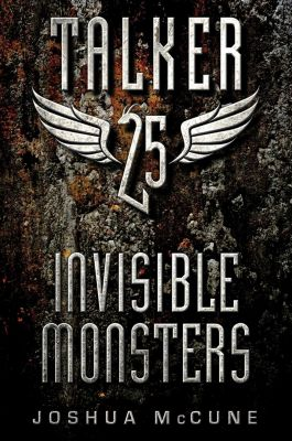 Greenwillow Books: Talker 25 #2: Invisible Monsters, Joshua McCune