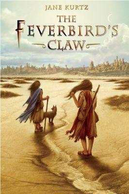 Greenwillow Books: The Feverbird's Claw, Jane Kurtz