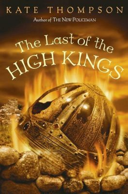 Greenwillow Books: The Last of the High Kings, Kate Thompson