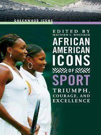 Greenwood Icons: African American Icons of Sport