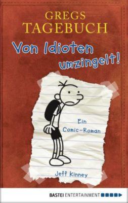 Gregs Tagebuch Band 1: Von Idioten umzingelt!, Jeff Kinney