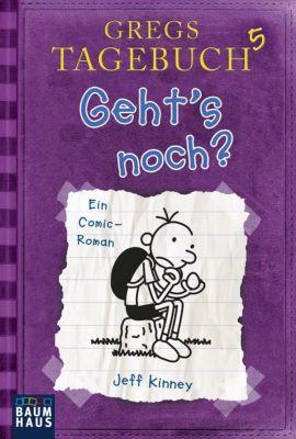Gregs Tagebuch Band 5: Geht s noch? - Jeff Kinney |