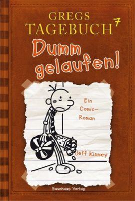 Gregs Tagebuch Band 7: Dumm gelaufen! - Jeff Kinney  