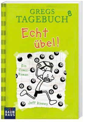 Gregs Tagebuch - Echt übel! - Jeff Kinney |