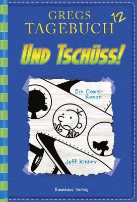 Gregs Tagebuch - Und tschüss! - Jeff Kinney |