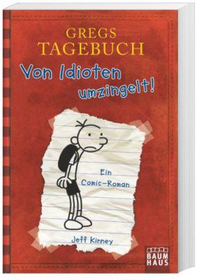 Gregs Tagebuch - Von Idioten umzingelt! - Jeff Kinney |