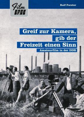 Greif zur Kamera, gib der Freizeit einen Sinn - Ralf Forster  