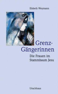 Grenz-Gängerinnen, Elsbeth Weymann