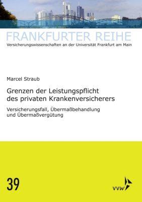 Grenzen der Leistungspflicht des privaten Krankenversicherers, Marcel Straub