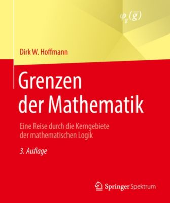 Grenzen der Mathematik, Dirk W. Hoffmann