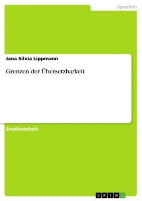Grenzen der Übersetzbarkeit, Jana Silvia Lippmann