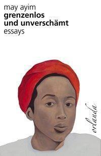Grenzenlos und unverschämt, May Ayim
