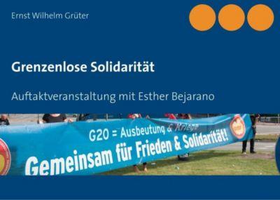 Grenzenlose Solidarität, Ernst Wilhelm Grüter