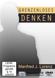 Grenzenloses Denken, Manfred J. Lorenz