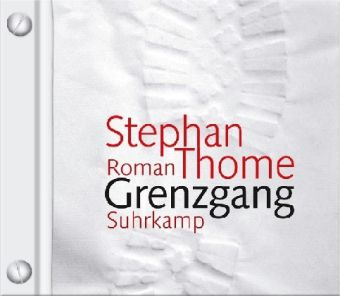 Grenzgang, 6 Audio-CDs, Stephan Thome