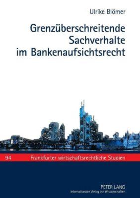 Grenzüberschreitende Sachverhalte im Bankenaufsichtsrecht, Ulrike Blömer