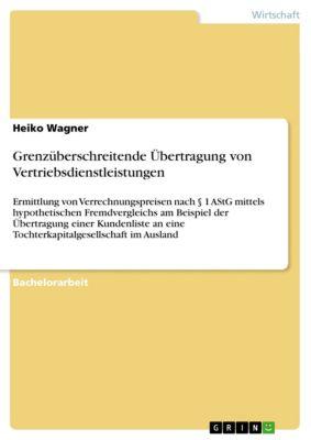 Grenzüberschreitende Übertragung von Vertriebsdienstleistungen, Heiko Wagner