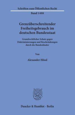 Grenzüberschreitender Freiheitsgebrauch im deutschen Bundesstaat.
