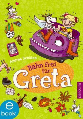 Greta Band 4: Bahn frei für Greta, Andrea Schütze