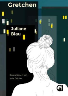Gretchen, Juliane Blau