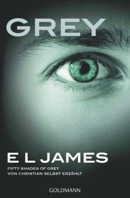 Grey - Fifty Shades of Grey von Christian selbst erzählt - E L James |