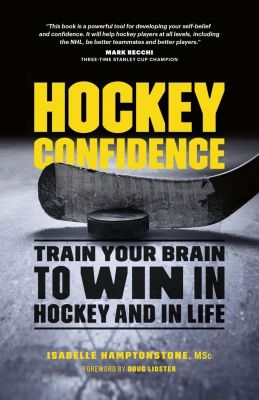 Greystone Books: Hockey Confidence, Isabelle Hamptonstone MSc.