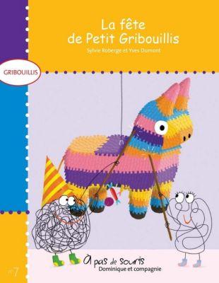 Gribouillis: La fête de Petit Gribouillis, Sylvie Roberge