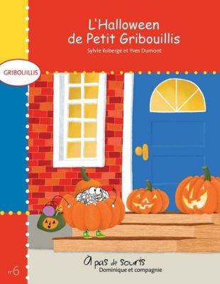 Gribouillis: L'Halloween de Petit Gribouillis, Sylvie Roberge