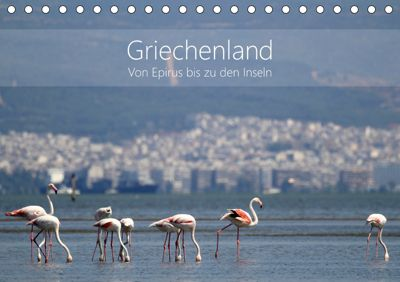 Griechenland - Von Epirus bis zu den Inseln (Tischkalender 2019 DIN A5 quer), Kathrin und Christian Beck