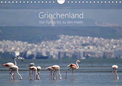 Griechenland - Von Epirus bis zu den Inseln (Wandkalender 2019 DIN A4 quer), Kathrin Beck