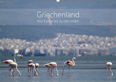 Griechenland - Von Epirus bis zu den Inseln (Wandkalender 2019 DIN A2 quer), Kathrin Beck