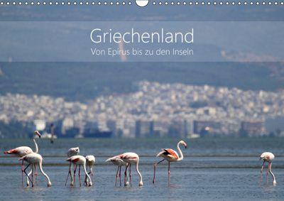 Griechenland - Von Epirus bis zu den Inseln (Wandkalender 2019 DIN A3 quer), Kathrin Beck