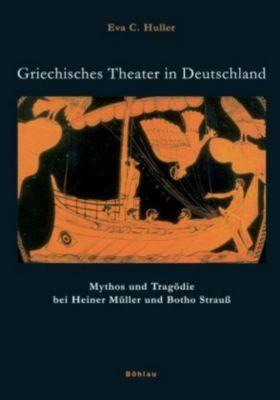 Griechisches Theater in Deutschland, Eva C. Huller