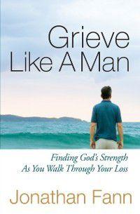 Grieve Like A Man, Jonathan Fann