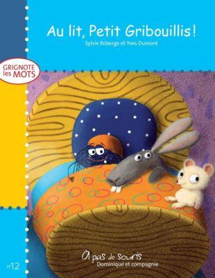 Grignote les mots: Au lit, Petit Gribouillis!, Sylvie Roberge