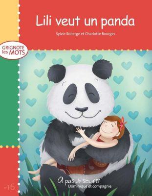 Grignote les mots: Lili veut un panda, Sylvie Roberge