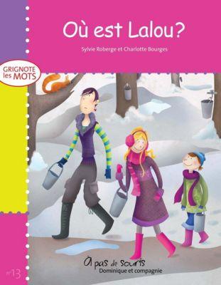 Grignote les mots: Où est Lalou ?, Sylvie Roberge