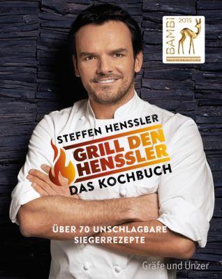 Grill den Henssler - Das Kochbuch, Steffen Henssler