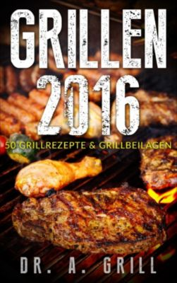 Grillen 2016, Dr. A. Grill