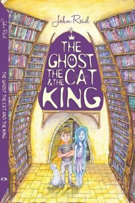 Grimlock Press: The Ghost, the Cat and the King, John Reid