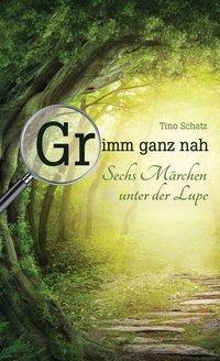 Grimm ganz nah - Tino Schatz pdf epub