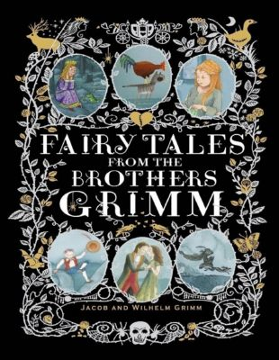 Grimm, J: Fairy Tales from the Brothers Grimm, Jacob and Wilhelm Grimm