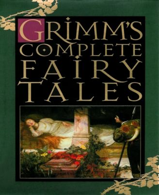 Grimm's Complete Fairy Tales, The Brothers Grimm