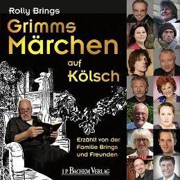 Grimms Märchen auf Kölsch, 1 Audio-CD, Rolly Brings