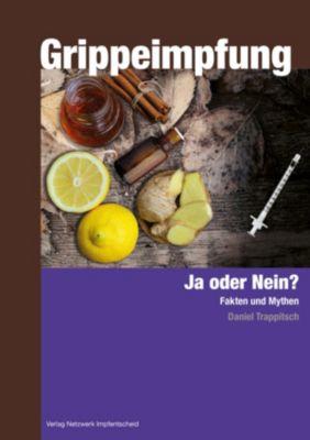 Grippeimpfung - Ja oder Nein?, Daniel Trappitsch