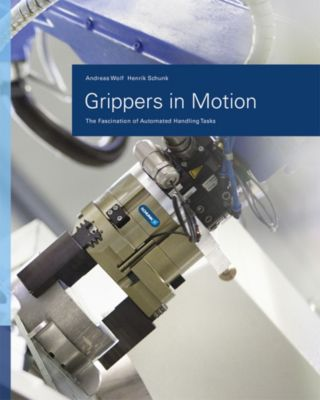 Grippers in Motion, Andreas Wolf, Henrik A. Schunk