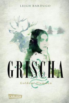 Grischa Trilogie Band 1: Goldene Flammen, Leigh Bardugo