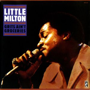 Grits Ain'T Groceries, Little Milton