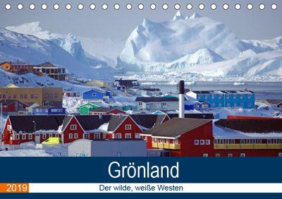Grönland - Der wilde, weisse Westen (Tischkalender 2019 DIN A5 quer), Reinhard Pantke