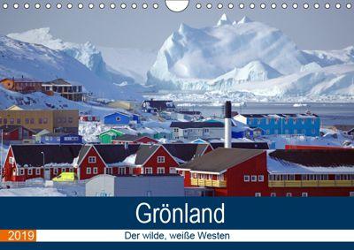 Grönland - Der wilde, weiße Westen (Wandkalender 2019 DIN A4 quer), Reinhard Pantke